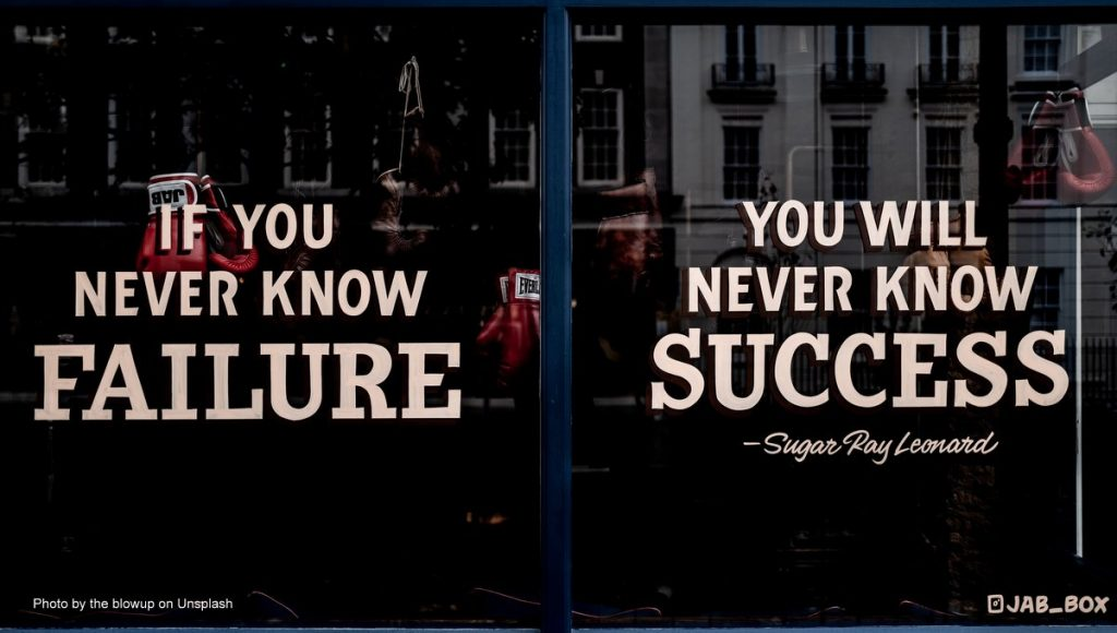 Schaufestern mit Motto: If you never know failure - you will never know success - Sugar Ray Leonnard